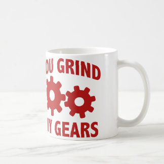 You Grind My Gears Basic White Mug