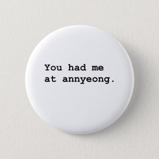 You Had Me at Annyeong Korean K-POP (Couple) Tee 6 Cm Round Badge