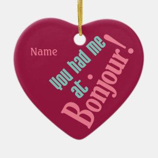 You Had Me at Bonjour! custom ornament