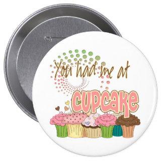 You Had Me At Cupcake 10 Cm Round Badge