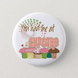 You Had Me At Cupcake 6 Cm Round Badge