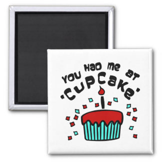 "You Had Me At ""Cupcake"" With Cupcake And Confetti Square Magnet"