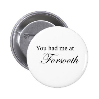 You Had Me At Forsooth 6 Cm Round Badge