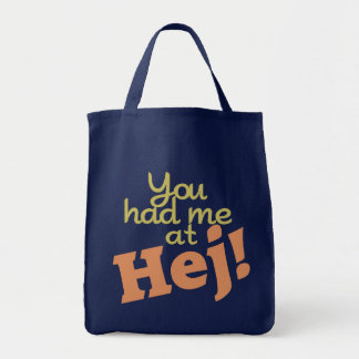 You Had Me at Hej! bags