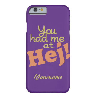 You Had Me at HEJ! custom cases