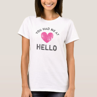 YOU HAD ME AT HELLO vintage heart tshirt for women