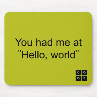 "You had me at ""Hello, world"" Mouse Mat"