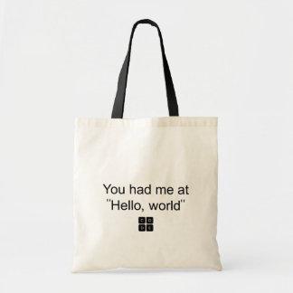 "You had me at ""Hello, world"" Tote Bag"