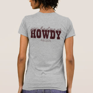 You Had Me At Howdy- T-shirt