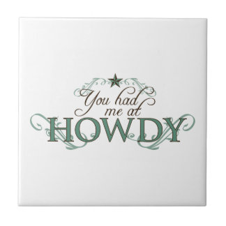 You Had Me at Howdy Tile