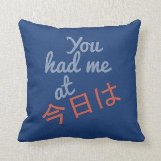 You Had Me at (Japanese Hello) custom pillow