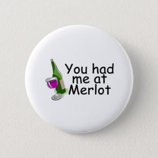 You Had Me At Merlot 6 Cm Round Badge