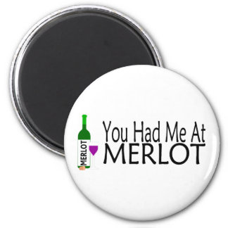 You Had Me At Merlot 6 Cm Round Magnet
