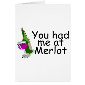 You Had Me At Merlot Greeting Cards