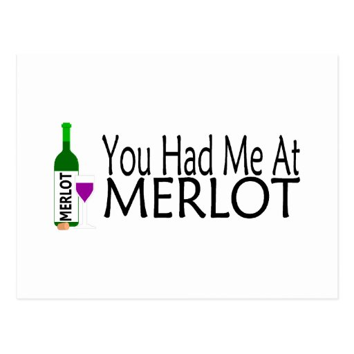 You Had Me At Merlot Post Cards
