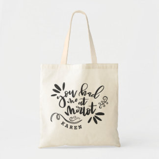 YOU HAD ME AT MERLOT! TOTE BAG