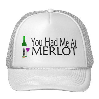 You Had Me At Merlot Wine Trucker Hat