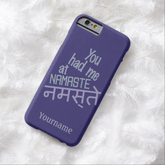 You Had Me at NAMASTE custom cases