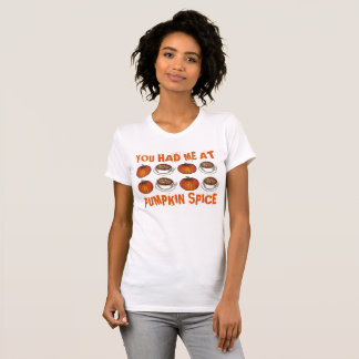 You Had Me at Pumpkin Spice Coffee Latte Autumn T-Shirt
