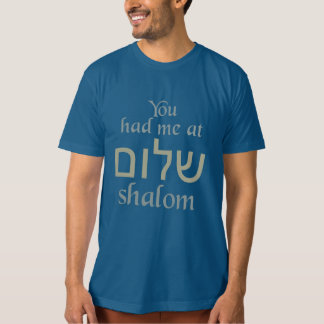 You Had Me at Shalom shirts & jackets