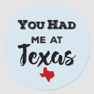 You Had Me at Texas Sticker
