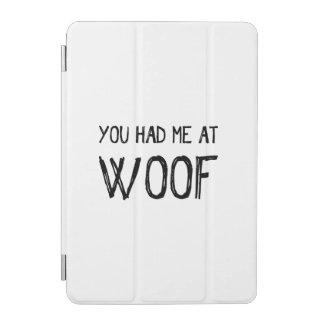 You Had Me At Woof iPad Mini Smart Cover iPad Mini Cover