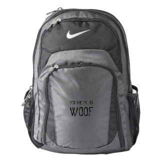 You Had Me At Woof Nike Backpack