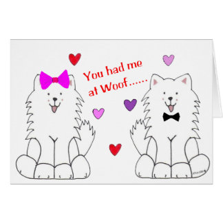 You Had Me At Woof Samoyed Greeting Card