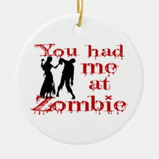 You Had Me At Zombie Christmas Ornament