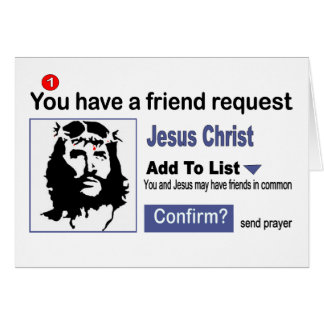 You have A Friend Request From Jesus Christ Card