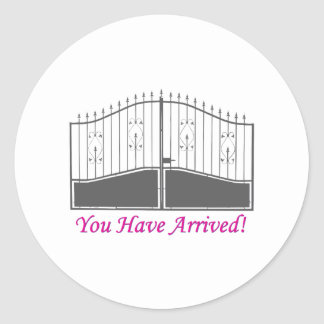 You Have Arrived Round Sticker