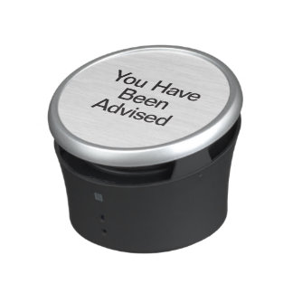 you have been advised speaker