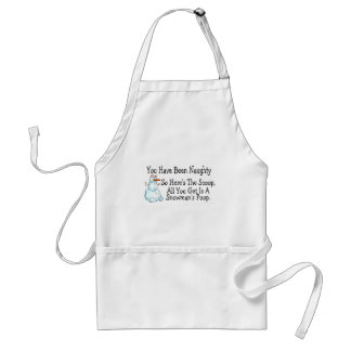You Have Been Naughty Snowmans Poop Standard Apron