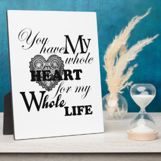 You Have My Whole Heart For My Whole Life Plaque