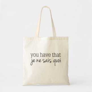 "You Have That ""Je Ne Sais Quoi"" Tote Bag"