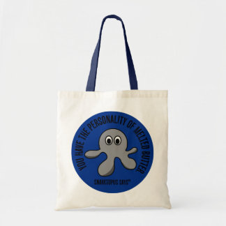 You have the personality of melted butter budget tote bag