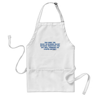 You have the right to remain silent funny spoof standard apron