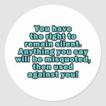 You have the right to remain silent classic round sticker