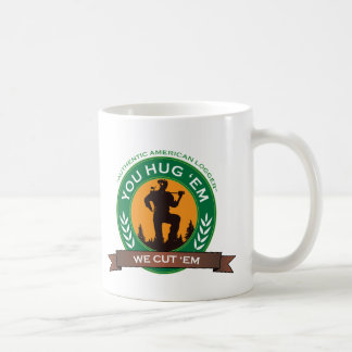 You Hug 'Em We Cut 'Em Coffee Mug