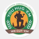 You Hug 'Em We Cut 'Em Stickers
