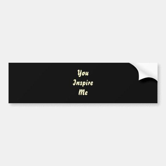 You Inspire Me. Cream and Black. Custom Bumper Sticker