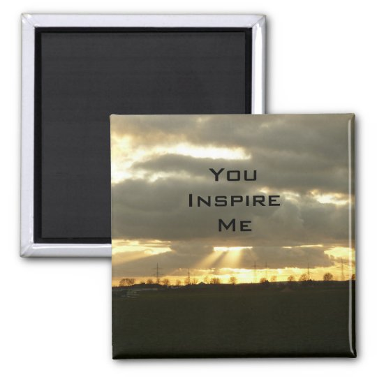 You Inspire Me Magnet