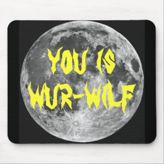 You is Wur-wilf Mousepad