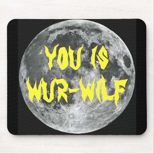 You is Wur-wilf! Mousepad