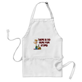 You Just Can't Cure Stupid Standard Apron