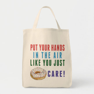 You Just Donut (don't) Care Tote Bag