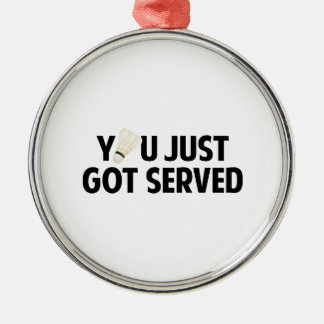 You Just Got Served Ornament