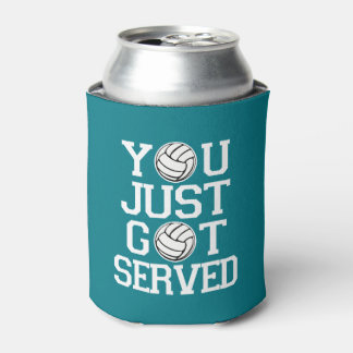You just got served funny Volleyball can cooler