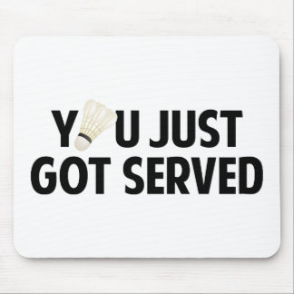 You Just Got Served Mousepad