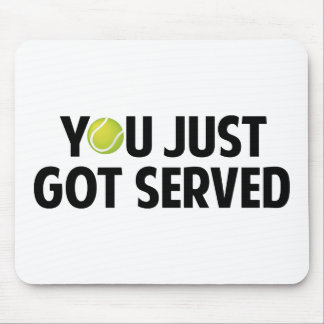You Just Got Served Mouse Pads